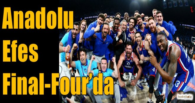 Anadolu Efes Final-Four'da