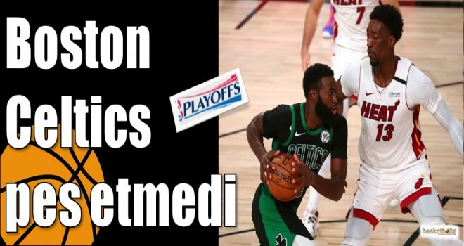 Boston Celtics pes etmedi