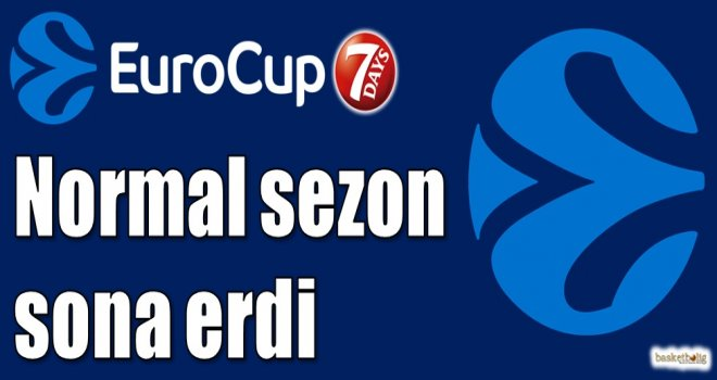 Eurocup'ta normal sezon sona erdi