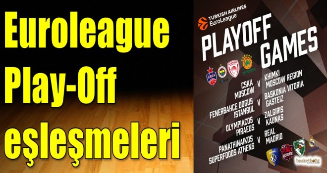Euroleague Play-Off eşleşmeleri