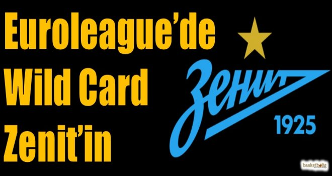 Euroleague'de Wild Card Zenit'in