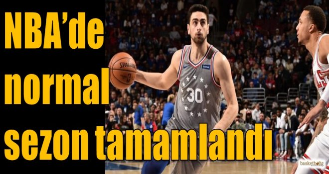 NBA'de normal sezon tamamlandı