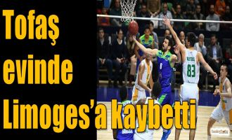 Tofaş evinde Limoges'a kaybetti