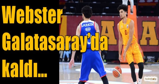 Webster Galatasaray'da kaldı